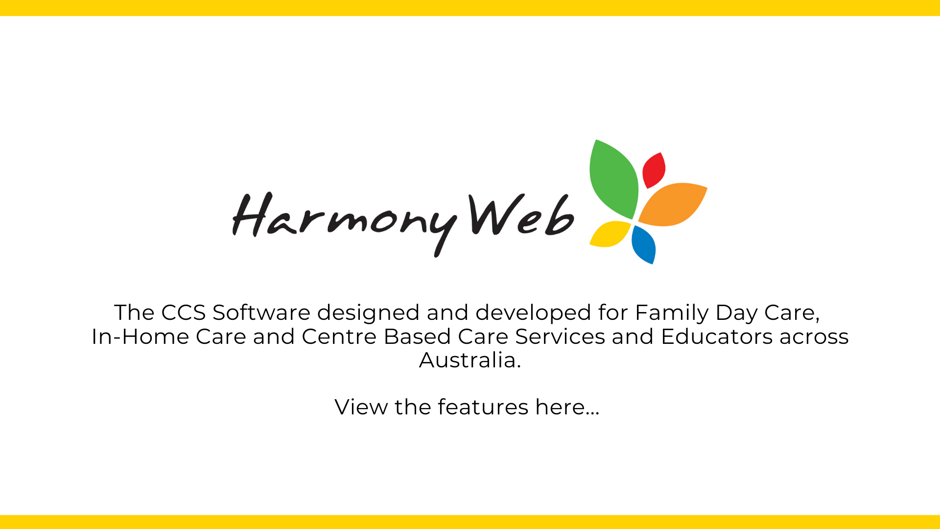 Harmony Web CCS Software has features to suit all size family day care and childcare services.